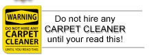 do not hire just any carpet cleaner